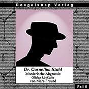 Giftige Rückkehr (Dr. Cornelius Stahl - Mörderische Abgründe 5) | Marc Freund