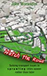 Watch the Road: Solving Transport Iss...