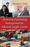 img - for Mastering Purchasing Management for Inbound Supply Chains book / textbook / text book