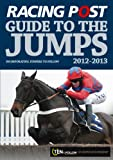 David Dew Racing Post Guide to the Jumps 2012-2013