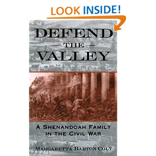 Defend the Valley: A Shenandoah Family in the Civil War Margaretta Barton Colt
