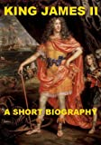 img - for King James II - A Short Biography book / textbook / text book
