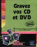 echange, troc Thierry Thaureaux - Gravez vos CD et DVD