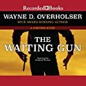 The Waiting Gun: A Western Story (       UNABRIDGED) by Wayne D. Overholser Narrated by Graham Winton