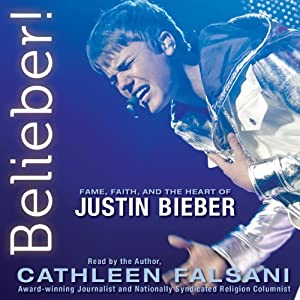 Belieber!: Fame, Faith, and the Heart of Justin Bieber | [Cathleen Falsani]