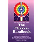 The Chakra Handbook: From Basic Understanding to Practical Applicationby Shalila Sharamon