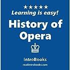 History of Opera Hörbuch von  IntroBooks Gesprochen von: Tracy Tupman