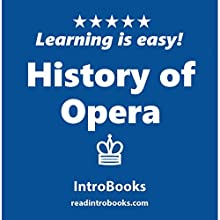 History of Opera | Livre audio Auteur(s) :  IntroBooks Narrateur(s) : Tracy Tupman