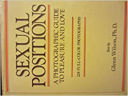 Sexual Positions: A Photographic Guide to Pleasure and ...