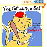 Children's Books: THE CAT WITH A BAT  (Very Funny Rhyming Bedtime Story/Picture Book, About Stick-to-itiveness for Beginner Readers, with 23 Whimsical Illustrations, Ages 2-7)