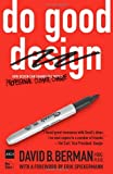 By David B. Berman Do Good Design: How Designers Can Change the World (1st Edition)