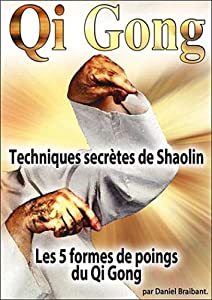 Qi Gong - Techniques secrètes de Shaolin - Les 5 formes du points du Qi Gong [Internacional] [DVD]