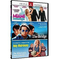 Miami Rhapsody & Crossing the Bridge + Holy Matrimony - TF