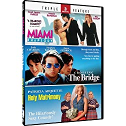 Miami Rhapsody & Crossing the Bridge + Holy Matrimony - TF