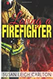 img - for Loving A Firefighter book / textbook / text book