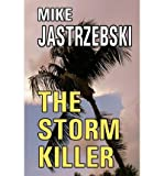 [ THE STORM KILLER ] By Jastrzebski, Mike ( Author) 2011 [ Paperback ]