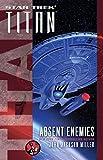 Star Trek: Titan: Absent Enemies (English Edition)