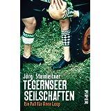 """Tegernseer Seilschaften: Ein Fall f�r Anne Loop (Anne-Loop-Reihe, Band 1)von """"J�rg Steinleitner"""""""