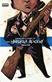 THE UMBRELLA ACADEMY 4: DALLAS (CÓMIC USA)