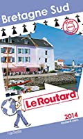 Guide du Routard Bretagne Sud 2014