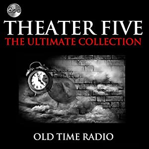 Theater Five - The Ultimate Collections Radio/TV Program