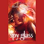 Spy Glass (       UNABRIDGED) by Maria V. Snyder Narrated by Jennifer Van Dyck