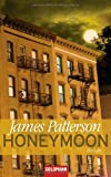 James Patterson Honeymoon: Thriller