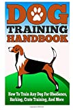 Valerie Fennel Dog Training Handbook - How to Train Any Dog for Obedience, Barking, Crate Training and More (Easy And Effective Tricks To Train your Dog, Dog Training)