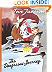 The Dangerous Journey (Moomin Valley...