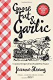 Jeanne Strang Goose Fat & Garlic: Country Recipes from South-West France
