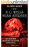 H.G.Wells muss sterben (Die geheimen Akten des Sir Arthur Conan Doyle 6) (Kindle Single)