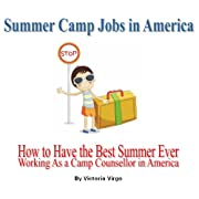 Summer Camp Jobs (How to Have the Best Summer Ever Working As a Camp Counsellor in America)