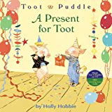 A Present for Toot (Toot & Puddle) (0316167045) by Hobbie, Holly