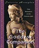 Goddess Companion: Daily Meditations on the Goddess (1567184634) by Monaghan, Patricia