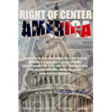 Right of Center America: How Fiscal Responsibility Can Solve America's Biggest Challenges.  Solutions for the deficit, education, energy, the environment, health care, and entitlements. ~ Andrew C. Best