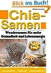 Chia Samen:Wundersamen f�r mehr Gesun...