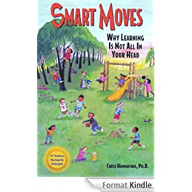 Smart Moves: Why Learning Is Not All In Your Head, Second Edition