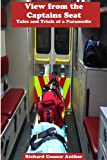 img - for View from a Captains Seat (Tales and Trials of a Paramedic) book / textbook / text book