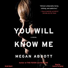 You Will Know Me: A Novel Audiobook by Megan Abbott Narrated by Lauren Fortgang