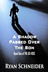 A Shadow Passed Over the Son