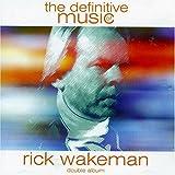 The Definitive Music of Rick Wakeman by Rick Wakeman