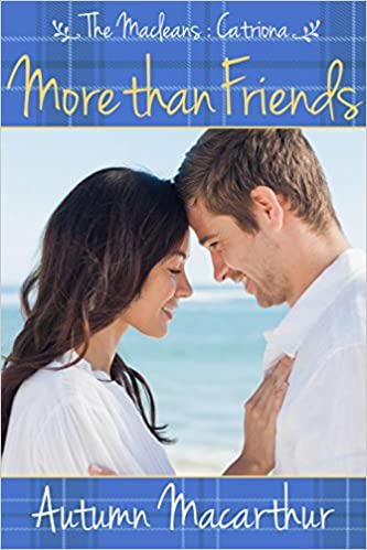 More Than Friends: A sweet Scottish Christian romance (The Macleans Book 2)