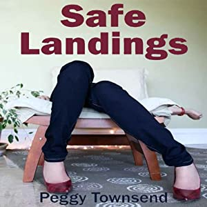 Safe Landings | [Peggy Townsend]