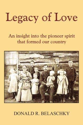 Vermächtnis der Liebe: einen Einblick in den Pioniergeist, die unser Land gebildet