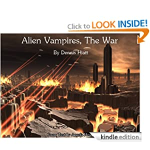 Alien Vampires: The War (Part 3 of The Knife Books) Dennis Hiatt and Vicky Neal