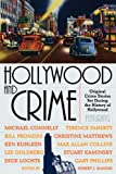 img - for Hollywood and Crime: Original Crime Stories Set During the History of Hollywood book / textbook / text book