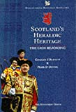 Scotlands Heraldic Heritage : The Lion Rejoicing (Discovering Historic Scotland