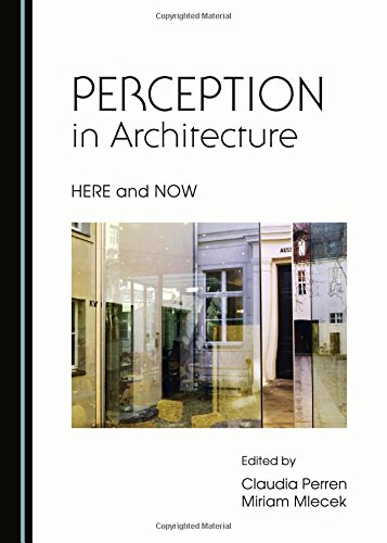 Perception in Architecture: Here and Now