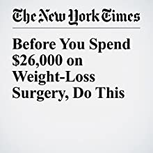 Before You Spend $26,000 on Weight-Loss Surgery, Do This Other by Sarah Hallberg, Osama Hamdy Narrated by Kristi Burns