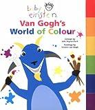 Van Gogh's World of Colour (Baby Einstein) (0439963516) by Aigner-Clark, Julie